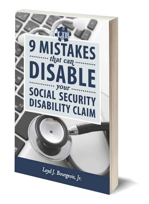 9 Mistakes That Can Disable Your Social Security Disability Claim
