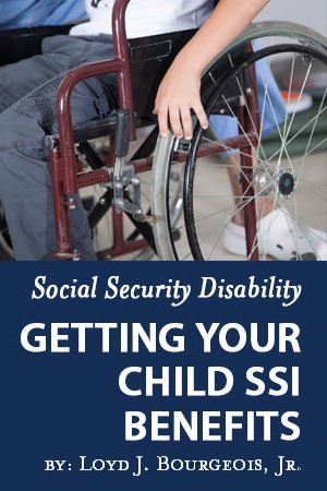"Request a Free Copy of our Report ""Social Security Disability: Getting Your Child SSI Benefits"""