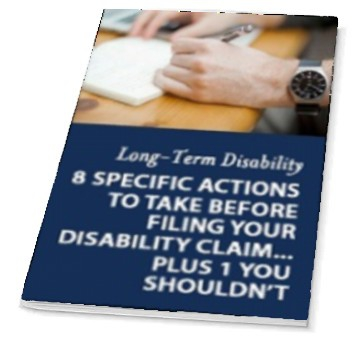 "Get our checklist ""8 Specific Actions To Take Before Filing Your Long-Term Disability Claim"""